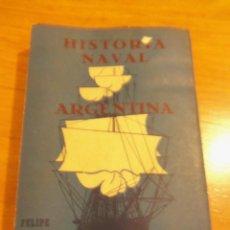 Militaria: HISTORIA NAVAL ARGENTINA, POR FELIPE BOSCH - EDIT. ALBORADA - ARGENTINA - 1RA. EDICIÓN - 1962 - RARO. Lote 43824166