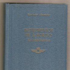 Militaria: INSTRUMENTOS DE A BORDO EN AERONAVES .- V. TORRES SIREROL / M.HERNÁNDEZ MOLINA. Lote 44017224