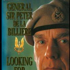Militaria: LOOKING FOR TROUBLE, SAS TO GULF COMMAND - GENERAL SIR PETER DE LA BILLIER (TAPA DURA, NUEVO). Lote 44077011