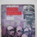 Militaria: LA VIDA SECRETA DE MARTIN BORMANN - FRANÇOIS DE LA CÔTE - EDICIONES MUNDILIBRO - AÑO 1973.. Lote 44390410