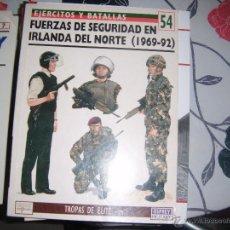 Militaria: OSPREY EJERCITOS Y BATALLAS: FUERZAS DE SEGURIDAD EN IRLANDA DEL NORTE. Lote 44827895