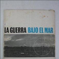 Militaria: LIBRITO LA GUERRA BAJO EL MAR - REVISTA DE SUBMARINOS - WWII. SEGUNDA GUERRA MUNDIAL. Lote 44962900