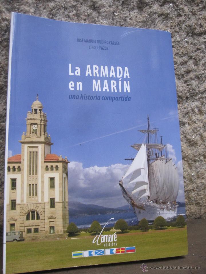 LA ARMADA EN MARIN - LINO PAZOS - EDI DAMARE 2010 ESCUELA NAVAL MILITAR + INFO (Militar - Libros y Literatura Militar)