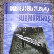 Militaria: SUBMARINOS - DIONISIO GARCIA FLOREZ - EDI ALMENA 2003 + INFO. Lote 45002868