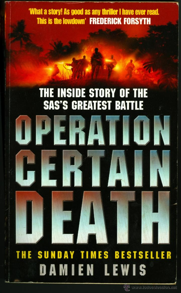 OPERATION CERTAIN DEATH, THE INSIDE STORY OF THE SAS'S GREATEST BATTLE -DAMIEN LEWIS (Militar - Libros y Literatura Militar)
