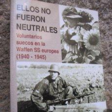 Militaria: ELLOS NO FUERON NEUTRALES VOLUNTARIOS SUECOS EN LAS WAFFEN SS (1941-1945) - ERIK NORLING 2002 + INFO. Lote 45013309