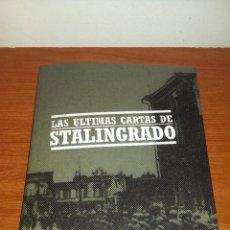 Militaria: LAS ÚLTIMAS CARTAS DE STALINGRADO - UN RELATO ËPICO DE LA BATALLA. Lote 45050805