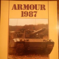 Militaria: ARMOUR 1987: AN INTERNATIONAL DEFENSE REVIEW EDITORIAL SUPPLEMENT INTERNATIONAL DEFENSE REVIEW: EDIT. Lote 45114027