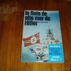 Militaria: LA FLOTA DE ALTA MAR DE HITLER EDITORIAL SAN MARTIN. Lote 45157570