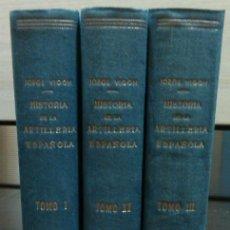 Militaria: HISTORIA DE LA ARTILLERÍA ESPAÑOLA (JORGE VIGÓN) CSIC 1947. OBRA COMPLETA. ILUSTRACIONES Y GRABADOS.. Lote 44679380
