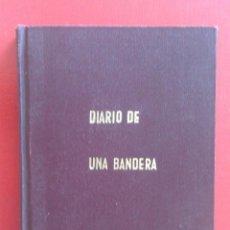 Militaria: DIARIO DE UNA BANDERA POR FRANCISCO FRANCO 1939. Lote 45500947