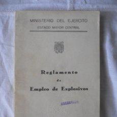 Militaria: REGLAMENTO DE EMPLEO DE EXPLOSIVOS, SERVICIO GEOGRÁFICO DEL EJÉRCITO, 1964. Lote 45549622