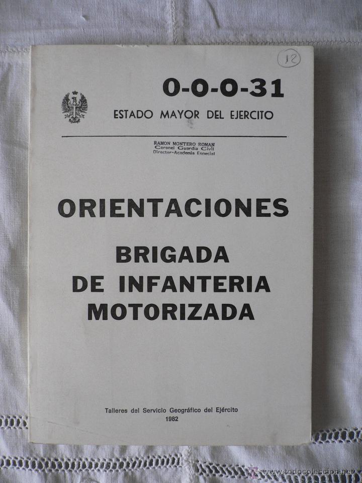 ORIENTACIONES BRIGADA DE INFANTERIA MOTORIZADA, SERVICIO GEOGRAFICO DEL EJERCITO, 1982 (Militar - Libros y Literatura Militar)