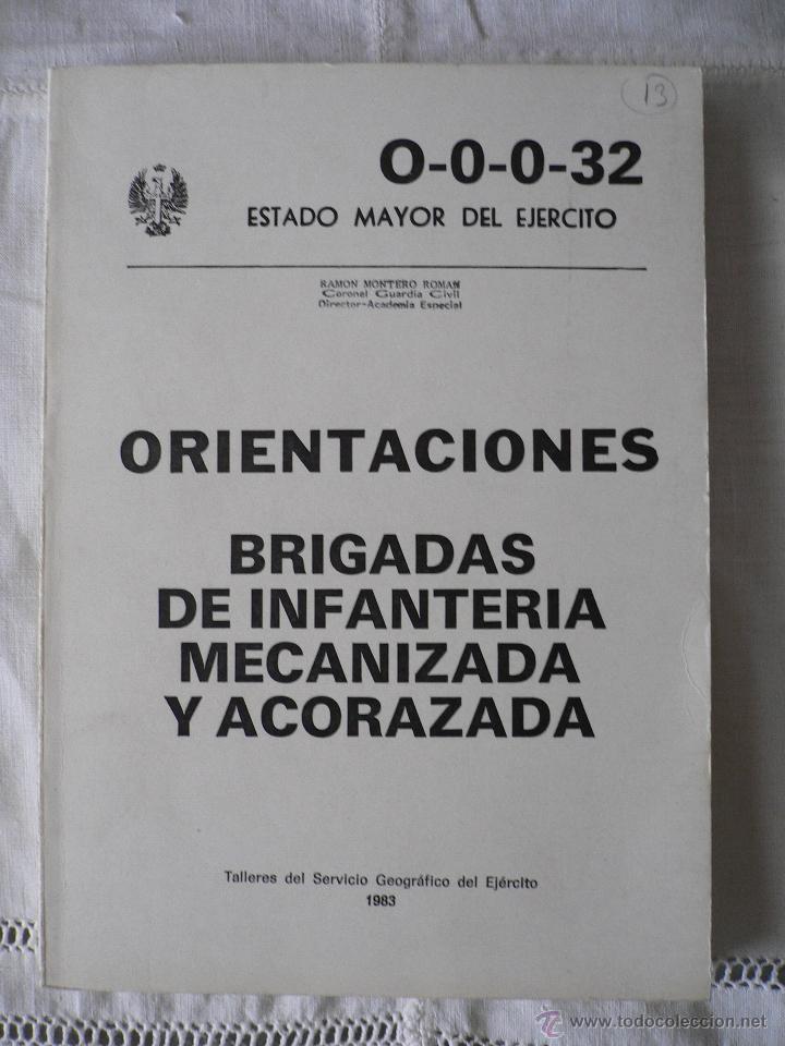 ORIENTACIONES BRIGADAS DE INFANTERIA MECANIZADA Y ACORAZADA, SERVICIO GEOGRAFICO DEL EJERCITO, 1983 (Militar - Libros y Literatura Militar)