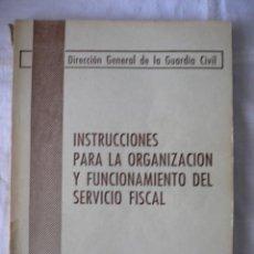 Militaria: INSTRUCCIONES PARA LA ORGANIZACION Y FUNCIONAMIENTO DEL SERVICIO FISCAL, GUARDIA CIVIL, 1975. Lote 45549982
