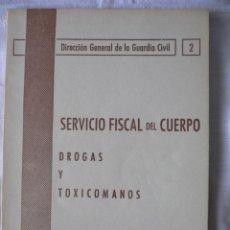 Militaria: SERVICIO FISCAL DEL CUERPO. DROGAS Y TOXICOMANOS. GUARDIA CIVIL, 1973. Lote 45550021