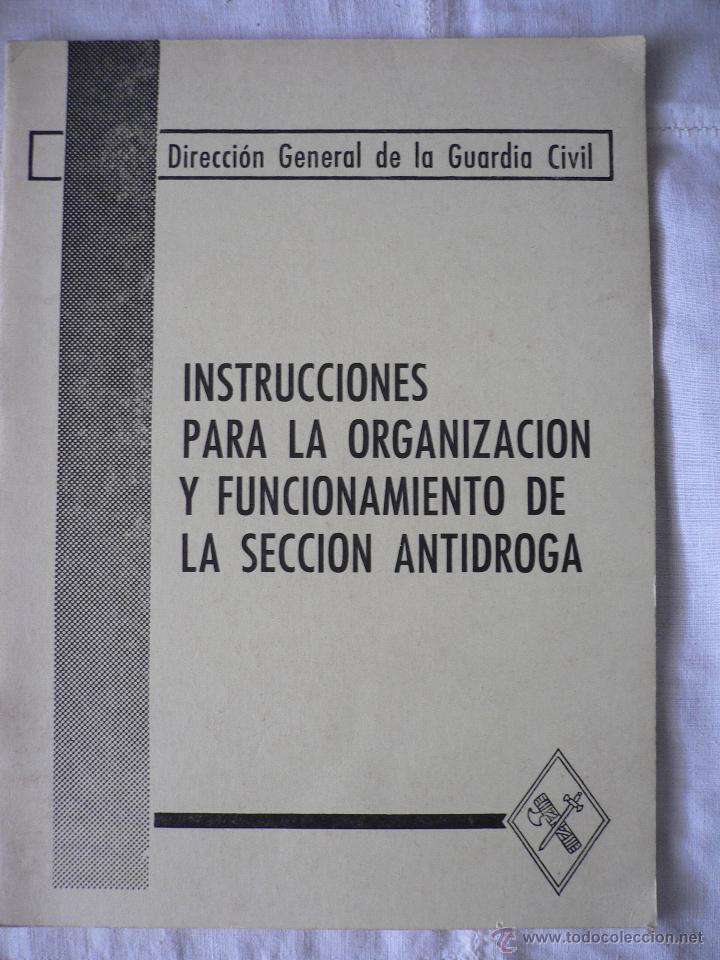 INSTRUCCIONES PARA LA ORGANIZACION Y FUNCIONAMIENTO DE LA SECCION ANTIDROGA, GUARDIA CIVIL, 1980 (Militar - Libros y Literatura Militar)