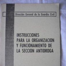 Militaria: INSTRUCCIONES PARA LA ORGANIZACION Y FUNCIONAMIENTO DE LA SECCION ANTIDROGA, GUARDIA CIVIL, 1980. Lote 45550054