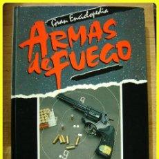 Militaria: GRAN ENCICLOPEDIA ARMAS DE FUEGO (LAS ARMAS COMO DEPORTE). NUEVA LENTE, 1988.. Lote 45655277