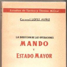 Militaria: MANDO Y ESTADO MAYOR, CORONEL LÓPEZ MUÑIZ. Lote 45693799