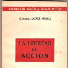 Militaria: LA LIBERTAD DE ACCIÓN, CORONEL LÓPEZ MUÑIZ. Lote 45693846