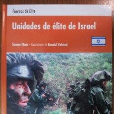 Militaria: UNIDADES DE ÉLITE DE ISRAEL. OSPREY TAPA DURA. Lote 45709842
