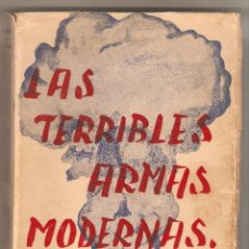 Militaria: LAS TERRIBLES ARMAS MODERNAS, V. MATILLA, G. PIÉDROLA, J. AMARO. Lote 45710584