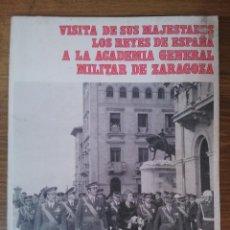 Militaria: VISITA DE SUS MAJESTADES LOS REYES DE ESPAÑA A LA ACADEMIA GENERAL MILITAR DE ZARAGOZA. AÑO 1977. Lote 45724063