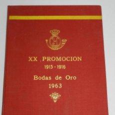 Militaria: LIBRO DE LA XX PROMOCION DE INFANTERIA DE LA ACADEMIA DE TOLEDO, BODAS DE ORO, 1913 - 1916, BODAS DE. Lote 45793659