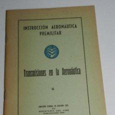 Militaria: TRANSMISIONES EN LA AERONAUTICA, INSTRUCCION AERONAUTICA PREMILITAR, DIRECCION GENERAL DE AVIACION C. Lote 45861211