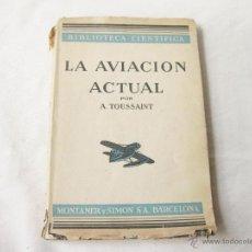 Militaria: LA AVIACION ACTUAL POR A. TOUSSAINT - ESTUDIO AERODINAMICO Y ENSAYOS DE LOS AVIONES - 1936. Lote 45874085