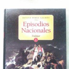 Militaria: LIBRO: EPISODIOS NACIONALES Nº 1. TRAFALGAR. BENITO PÉREZ GALDÓS. 2003. ESPAÑA. Lote 45893873