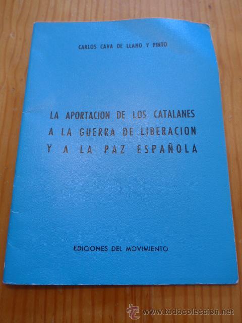 LIBRO LA APORTACION CATALANES A GUERRA LIBERACION. GUERRA CIVIL Y DIVISION AZUL. 1975 (Militar - Libros y Literatura Militar)