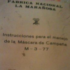 Militaria: INSTRUCCIONES PARA EL MANEJO DE LA MASCARA DE CAMPAÑA M-3-77.MAYO 1981.FRABRICA NACIONAL LA MARAÑOSA. Lote 46032014
