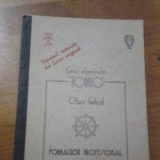 Militaria: CURSO ABREVIADO DE TORMO OBRA SINDICAL FALANGE ESPAÑOLA FORMACION PROFESIONAL JONS. Lote 46150287