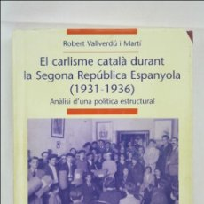 Militaria: LIBRO EN CATALÁN - EL CARLISME CATALÀ DURANT LA SEGONA REPÚBLICA. 1931-1936 - ABAT OLIVA - AÑO 2008. Lote 46249738