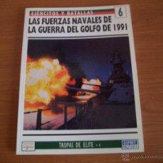 Militaria: EJERCITOS Y BATALLAS: Nº- 6 - FUERZAS NAVALEN DE LA GUERRA DEL GOLFO 1991- OSPREY. Lote 49248081