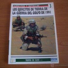 Militaria: EJERCITOS Y BATALLAS: Nº- 3 - EJERCITOS DE TIERRA DE LA GUERRA DEL GOLFO 1991- OSPREY. Lote 46306303