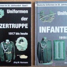 Militaria: UNIFORMEN DER INFANTERIE 1919 BIS HEUTE & UNIFORMEN DER PANZER TRUPPEN 1917 BIS HEUTE. Lote 46315975
