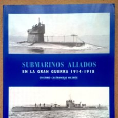 Militaria: SUBMARINOS ALIADOS EN LA GRAN GUERRA 1914-1918. Lote 46668168