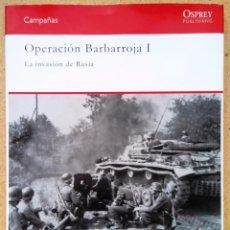 Militaria: OPERACIÓN BARBARROJA (I) , LA INVASIÓN DE RUSIA - OSPREY/RBA. Lote 103342368