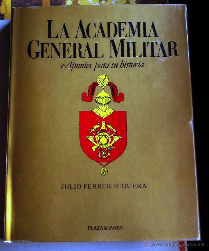 LA ACADEMIA GENERAL MILITAR I (Militar - Libros y Literatura Militar)