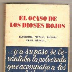 Militaria: EL OCASO DE LOS DIOSES ROJOS .- JOSÉ ESTEBAN VILARÓ. Lote 46906265