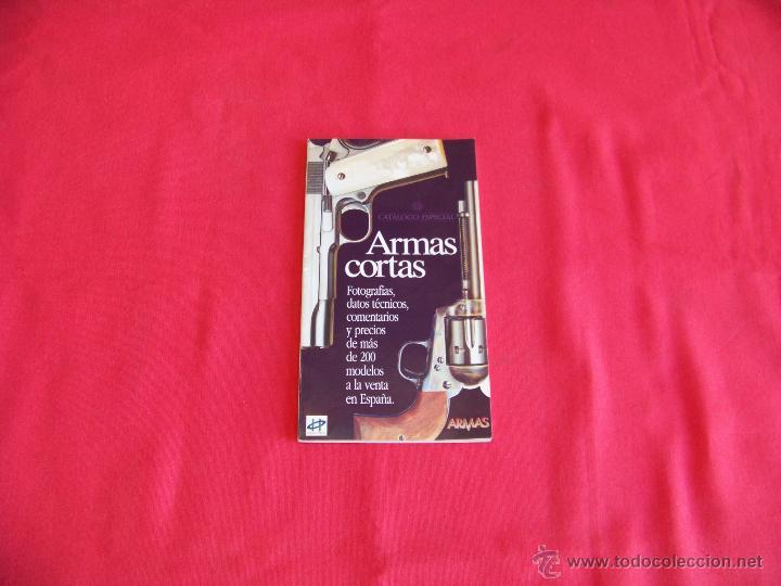 ARMAS CORTAS,ARMAS (Militar - Libros y Literatura Militar)