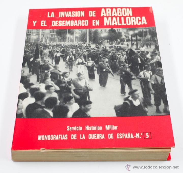LA INVASIÓN DE ARAGÓN Y EL DESEMBARCO EN MALLORCA, 17X23,5 CM. MADRDI 1970 (Militar - Libros y Literatura Militar)