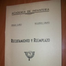 Militaria: ACADEMIA DE INFANTERÍA. RECLUTAMIENTO Y REEMPLAZO. PRIMER CURSO. Lote 47083379