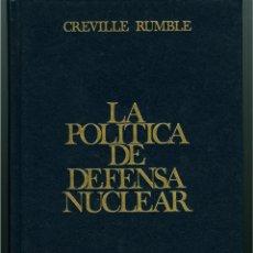 Militaria: LA POLÍTICA DE DEFENSA NUCLEAR - CREVILLE RUMBLE (TAPA DURA, 1985). Lote 47508044
