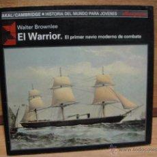 Militaria: WARRIOR - PRIMER NAVIO MODERNO DE COMBATE - WALTER BROWNLEE. Lote 47604352