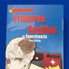 Militaria: PRIMEROS AUXILIOS DE SUPERVIVENCIA [SPECIAL FORCES]. CHRIS MCNAB. DEPORTE & AVENTURA, LIBSA, 2002 . Lote 47637308