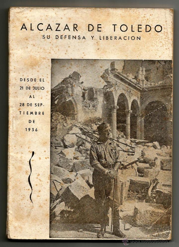 ALCAZAR DE TOLEDO SU DEFENSA Y LIBERACION- EDITORIAL CATOLICA TOLEDANA 1968 - CON FOTOS - MX (Militar - Libros y Literatura Militar)